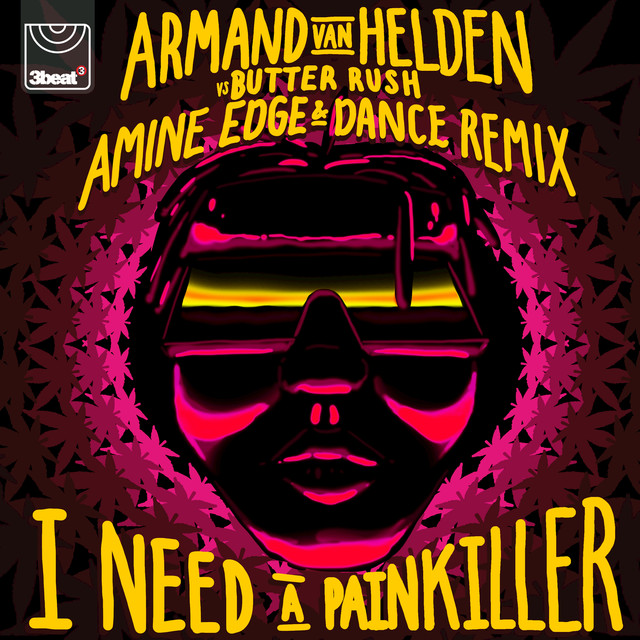 I Need A Painkiller (Armand Van Helden Vs. Butter Rush / Amine Edge & DANCE Remix)