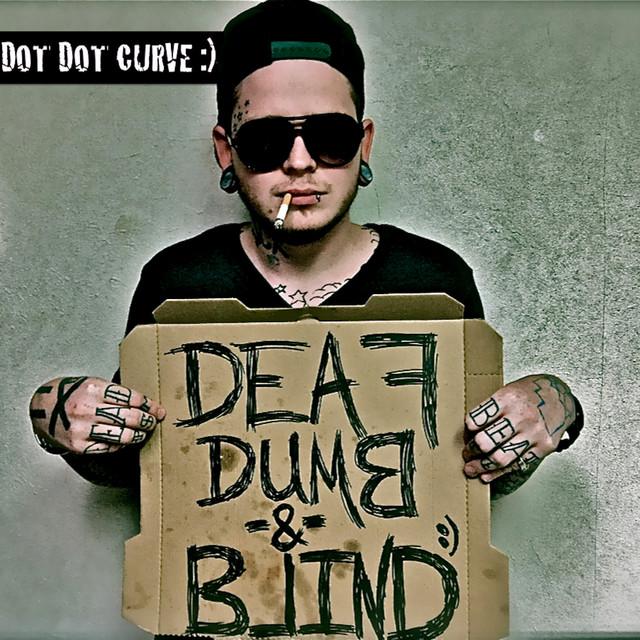 Deaf Dumb & Blind