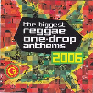 The Biggest Reggae One Drop Anthems 2006