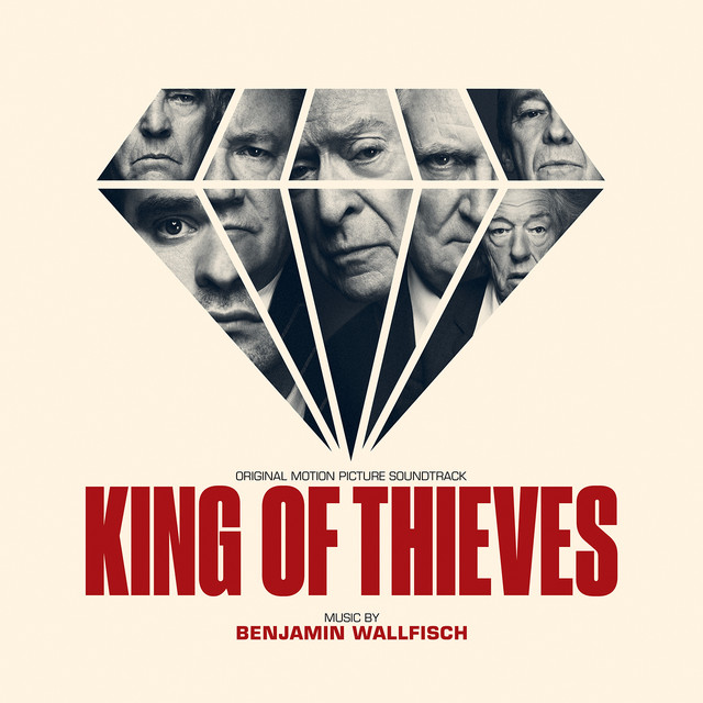 Album cover for King of Thieves (Original Motion Picture Soundtrack) by Benjamin Wallfisch