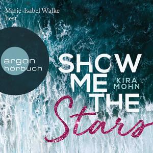 Show Me the Stars - Leuchtturm-Trilogie, Band 1 (Gekürzte Lesung) Audiobook