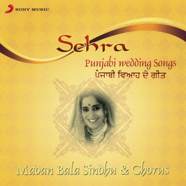sehra punjabi wedding songs by madan bala sindhu on spotify