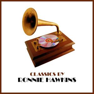 Classics by Ronnie Hawkins album