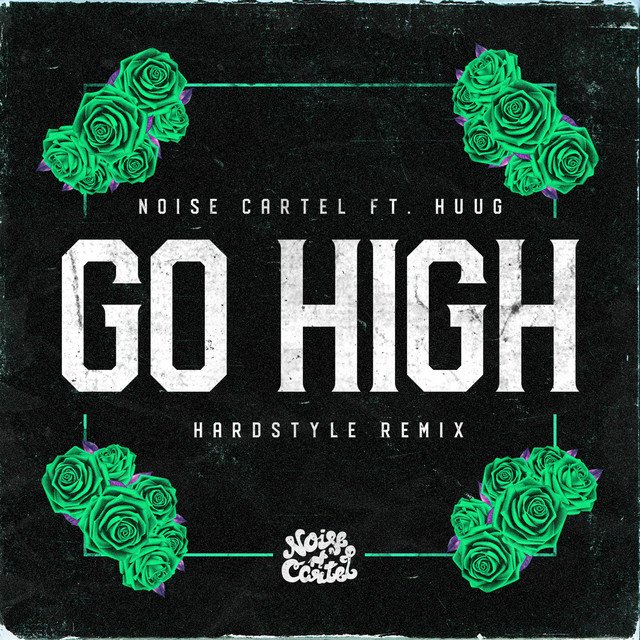 Noise Cartel & Huug - Go High (Hardstyle Remix)