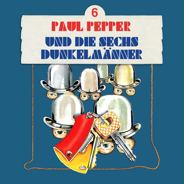 Folge 6: Paul Pepper und die sechs Dunkelmänner Cover