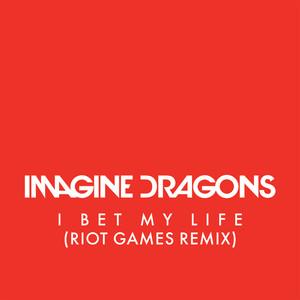 I Bet My Life (Riot Games Remix) Albümü