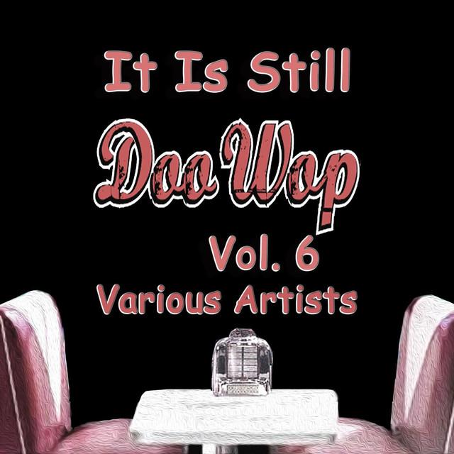 Various Artists It Is Still Doo Wop, Vol. 6 album cover