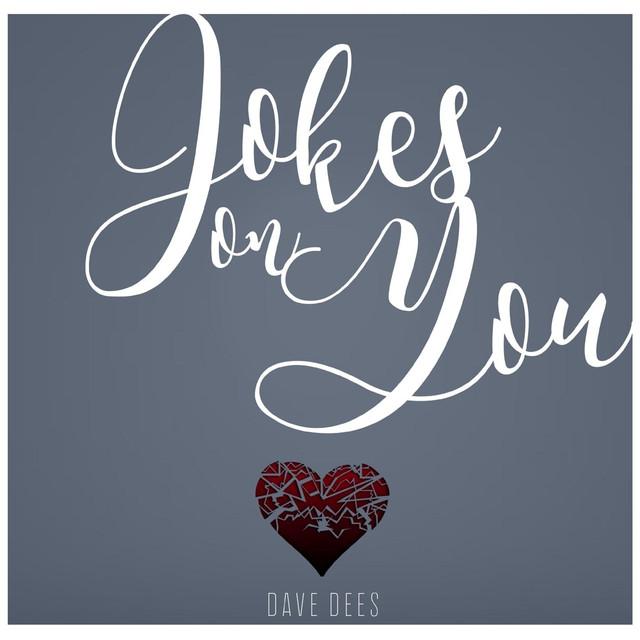 <b>Jokes</b> on <b>You</b>, a <b>song</b> by Dave Dees on Spotify