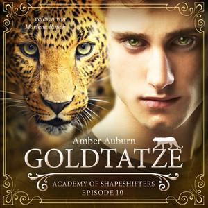 Goldtatze, Episode 10 - Fantasy-Serie (Academy of Shapeshifters) Audiobook