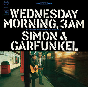 Wednesday Morning, 3 A.M. - Simon And Garfunkel