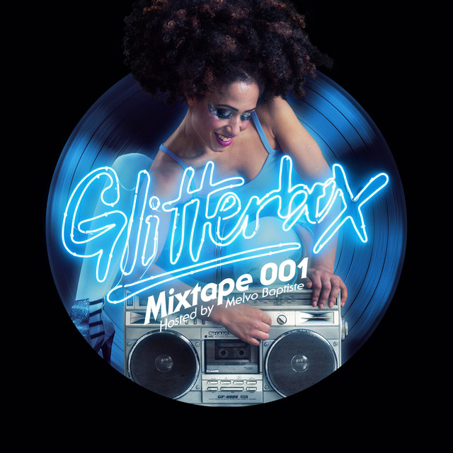 Glitterbox Mixtape 001 (hosted by Melvo Baptiste)