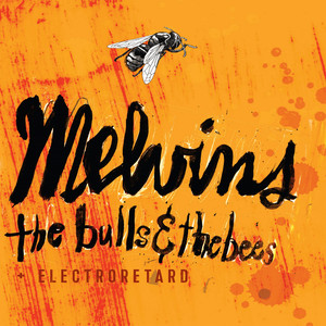 The Bulls & the Bees / Electroretard