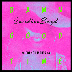Candice Boyd, French Montana Damn Good Time cover