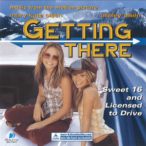 Getting There (Music From The Mary-Kate & Ashley Olsen Movie)