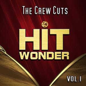 Hit Wonder: The Crew Cuts, Vol. 1 album