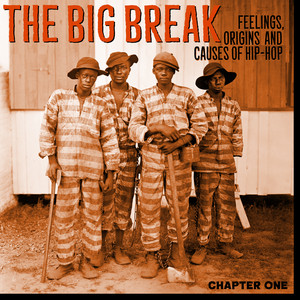 The Big Break Chapter 1. Feelings, Origins and Causes of Hip Hop.