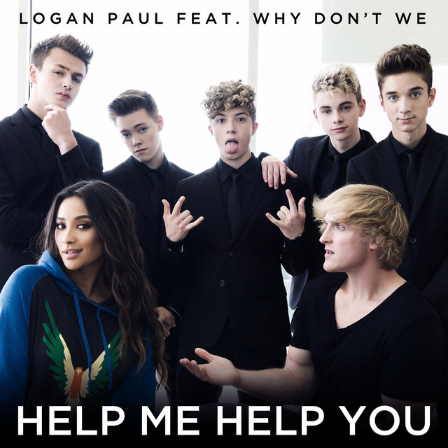 Why Don T We: Help Me Help You (feat. Why Don't We) By Logan Paul On Spotify
