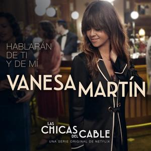 Hablarán de ti y de mí - Vanesa Martín