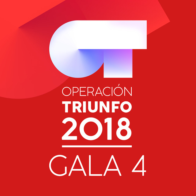 Album cover for OT Gala 4 (Operación Triunfo 2018) by Various Artists