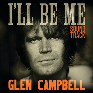 Glen Campbell I'll Be Me Soundtrack
