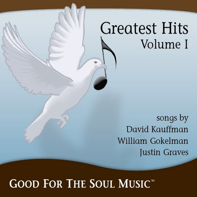 Good for the Soul Music - Greatest Hits, Vol  I by David Kauffman on