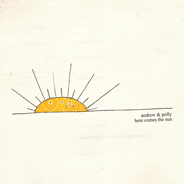 Here Comes the Sun by Andrew & Polly