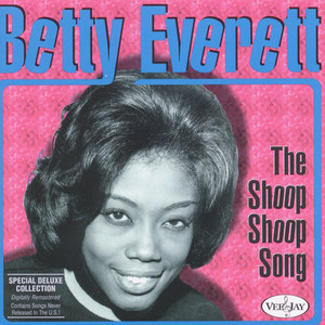 Betty Everett The Shoop Shoop Song Its In His Kiss Hands Off