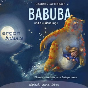 Babuba und die Mondlinge - Phantasiereisen zum Entspannen und Einschlafen (Gekürzte Fassung) Audiobook