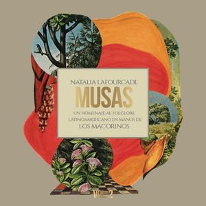 Musas (Un Homenaje al Folclore Latinoamericano en Manos de Los Macorinos), Vol. 2 - Natalia Lafourcade