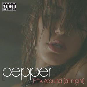 F**k Around (All Night)