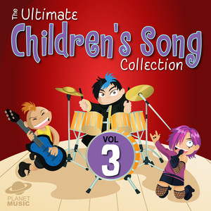 The Ultimate Children's Song Collection, Vol. 3 - The Children's Song