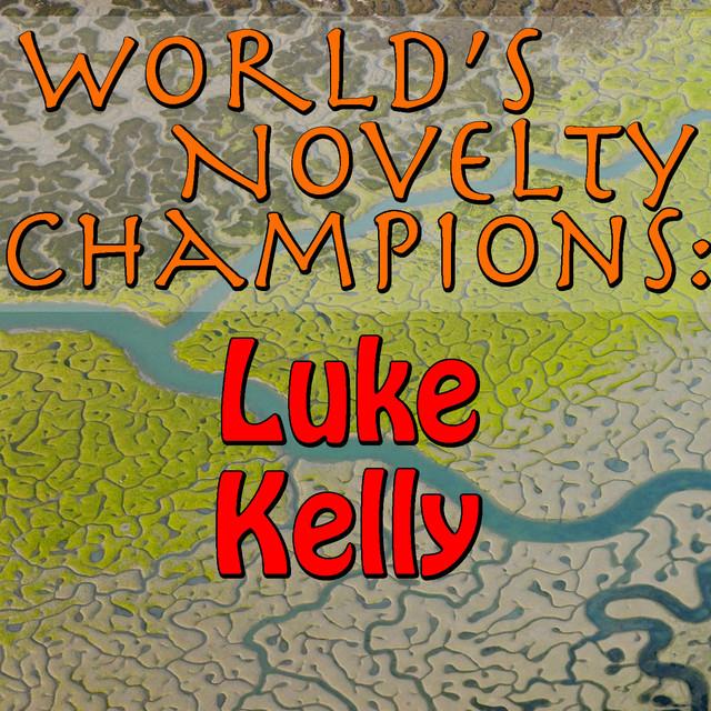 World's Novelty Champions: Luke Kelly
