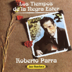 Los Tiempos de la Negra Ester - Roberto Parra
