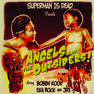 Angels And The Outsiders - Superman Is Dead