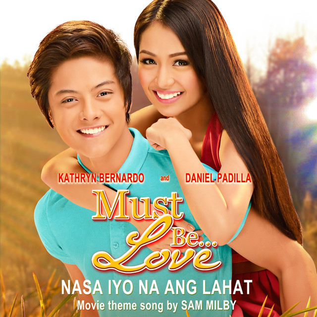 Nasa Iyo Na Ang Lahat (Must Be Love Movie Theme Song)