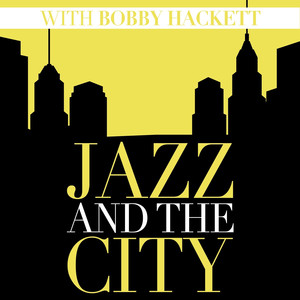 Jazz And The City With Bobby Hackett album