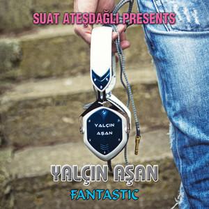Fantastic (Suat Ateşdağlı Presents) Albümü