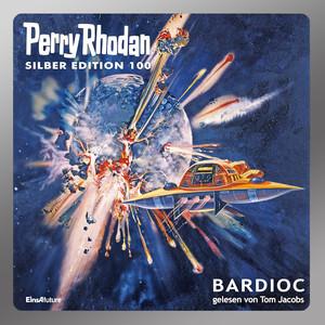 Bardioc - Perry Rhodan - Silber Edition 100 (Ungekürzt) Hörbuch kostenlos