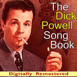 The Dick Powell Song Book (Digitally Remastered) album