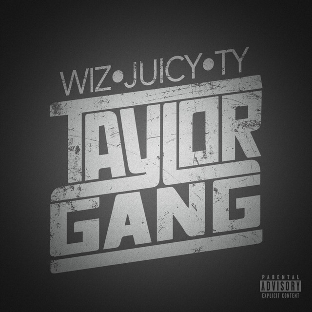 Album cover for Taylor Gang by Juicy J, Wiz Khalifa, Ty Dolla $ign