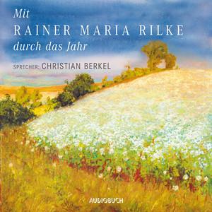 Mit Rainer Maria Rilke durch das Jahr (Gekürzte Lesung) Audiobook