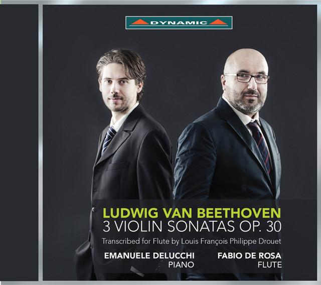 Beethoven: 3 Violin Sonatas, Op. 30 (Arr. L. Drouet for Flute & Piano)