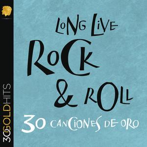 Long Live Rock & Roll 30 Canciones De Oro