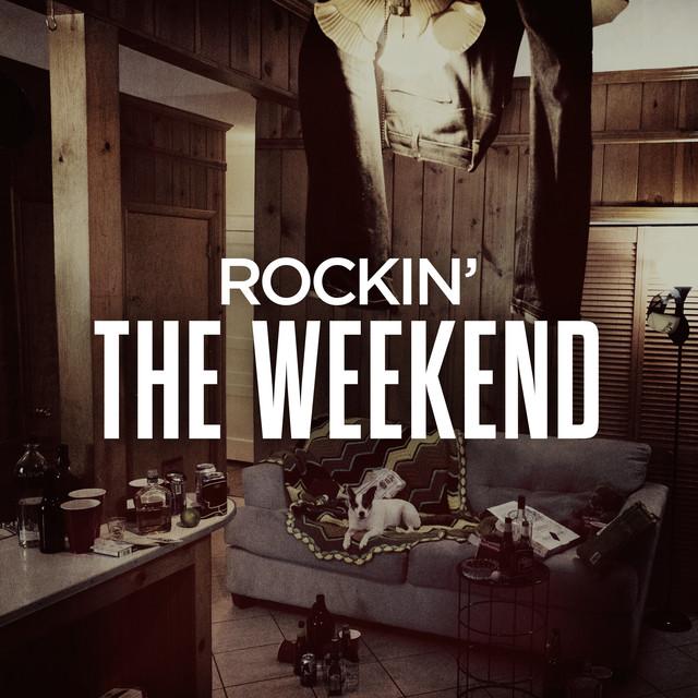 Rockin' The Weekend