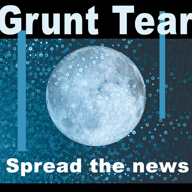 Album cover for Spread the News by Grunt Tear