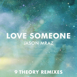 Love Someone (9 Theory Remixes) Albümü