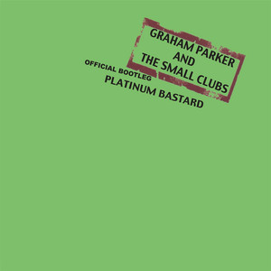 Graham Parker, The Small Clubs Worthy of Your Love cover
