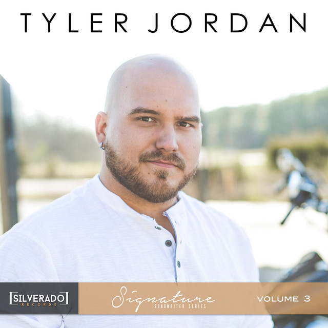 Album cover for Silverado Signature Songwriter Series, Vol. 3 by Tyler Jordan