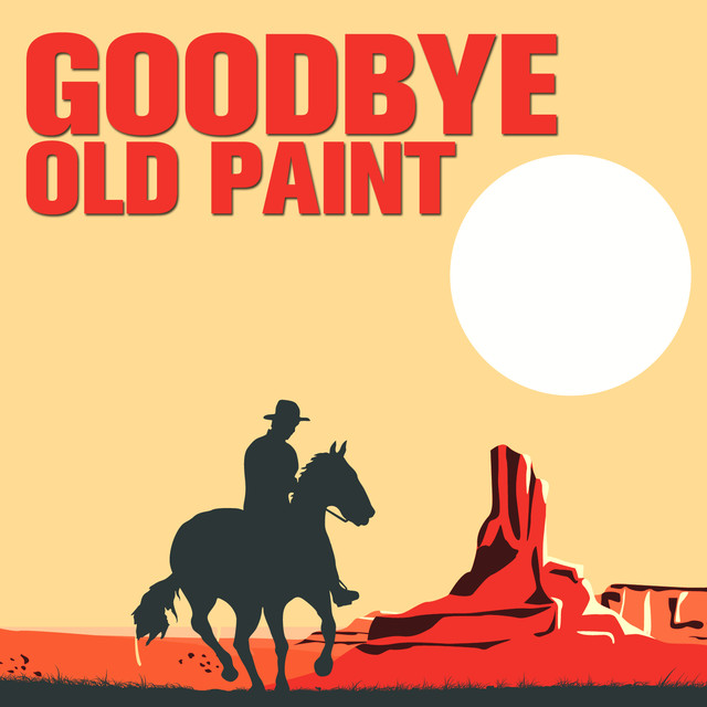 Goodbye Old Paint Albumcover