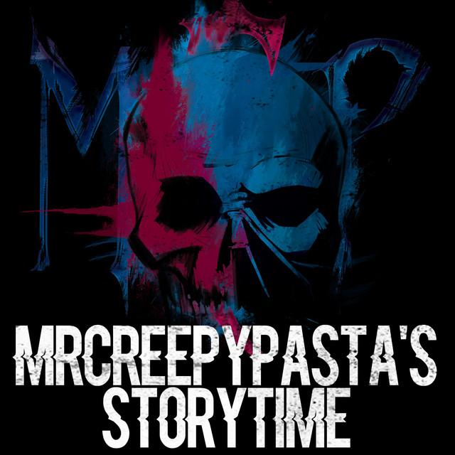 MrCreepyPasta's Storytime on Spotify